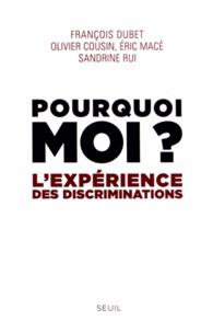 François Dubet et Olivier Cousin - Pourquoi moi ? - L'expérience des discriminations.