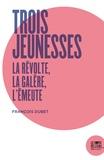 François Dubet - Trois jeunesses - La révolte, la galère, l'émeute.