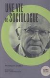 François Dubet - Une vie de sociologue.
