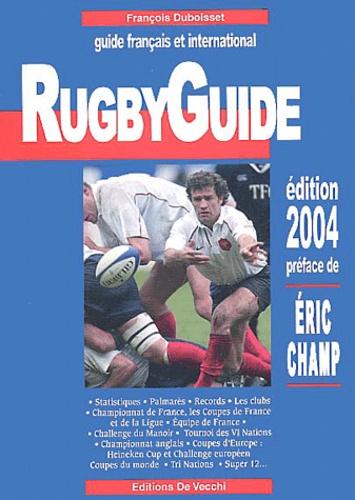 François Duboisset - Rugby Guide - Guide français et international.