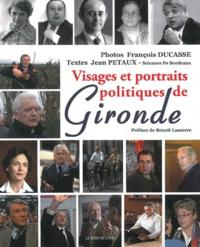 François Ducasse et Jean Petaux - Visages et portraits politiques de Gironde.
