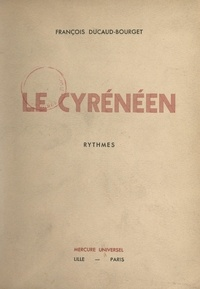 François Ducaud-Bourget - Le Cyrénéen - Rythmes.