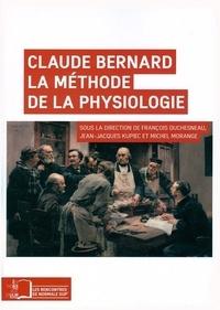 François Duchesneau et Jean-Jacques Kupiec - Claude Bernard - La méthode de la physiologie.