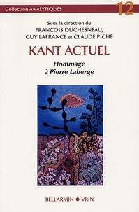 François Duchesneau et Guy Lafrance - Kant actuel - Hommage à Pierre Laberge.