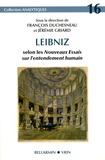 François Duchesneau et Jérémie Griard - Leibniz selon les Nouveaux essais sur l'entendement humain.
