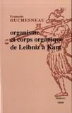 François Duchesneau - Organisme et corps organique de Leibniz à Kant.