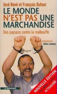 François Dufour et José Bové - Le monde n'est pas une marchandise - Des paysans contre la malbouffe.