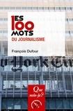François Dufour - Les 100 mots du journalisme.