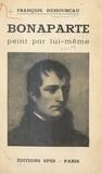 François Duhourcau et  Sainte-Beuve - Bonaparte peint par lui-même.