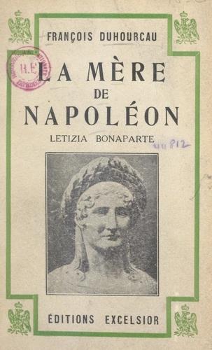 La mère de Napoléon, Letizia Bonaparte. Avec 5 portraits