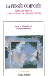 François Dumont - La pensée composée - Forme du recueil et constitution de l'essai quebequois.