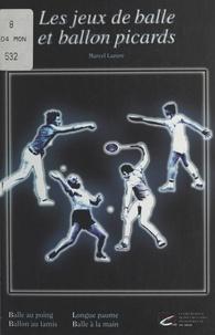 François Dumont et Marcel Lazure - Les jeux de balle et ballon picards - Ballon au poing, balle à la main, balle au tamis, longue paume.