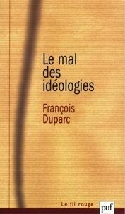 François Duparc - Le mal des idéologies.