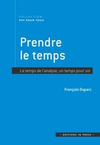 François Duparc - Prendre le temps - Le temps de l'analyse, un temps pour soi.