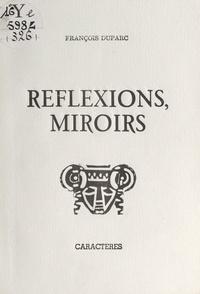 François Duparc et Bruno Durocher - Réflexions, miroirs.