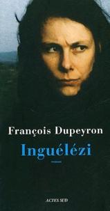 François Dupeyron - Inguélézi.