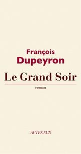 François Dupeyron - Le grand soir.