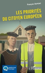 François Dupont - Les priorités du citoyen européen.