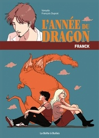 François Duprat et  Vanyda - L'année du dragon  : Franck.