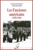 François Duprat et Alain Renault - Les fascismes américains (1920-1944).