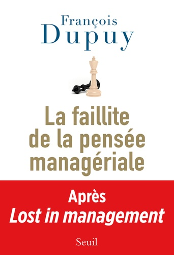 Lost in management. Tome 2, La faillite de la pensée managériale