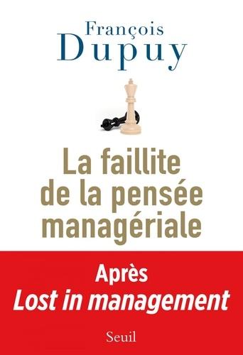 Lost in management. Tome 2, La faillite de la pensée managériale