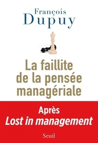François Dupuy - Lost in management - Tome 2, La faillite de la pensée managériale.