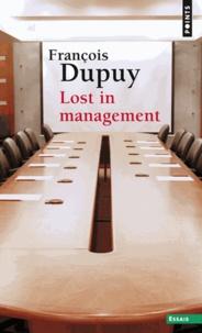 Ebooks gratuits téléchargement complet Lost in management  - La vie quotidienne des entreprises au XXIe siècle par François Dupuy 9782757836620 DJVU CHM RTF