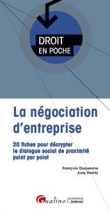 François Duquesne et Joey Heintz - La négociation d'entreprise - 20 fiches pour décrypter le dialogue social de proximité point par point.