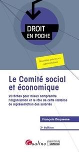 François Duquesne - Le comité social et économique - 20 fiches pour mieux comprendre l'organisation et le rôle de cette instance de représentations des salariés.