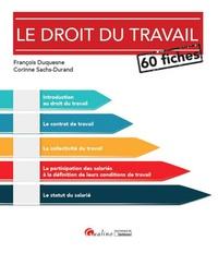 François Duquesne et Corinne Sachs-Durand - Le droit du travail - 60 fiches.