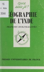 François Durand-Dastès et Paul Angoulvent - Géographie de l'Inde.