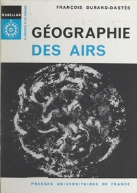 François Durand-Dastès et Pierre George - Géographie des airs.