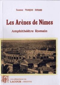 François Durand - Les arènes de Nîmes - Amphithéâtre romain.