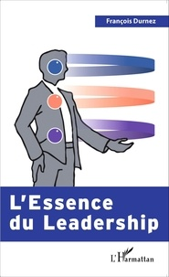 François Durnez - L'essence du leadership.