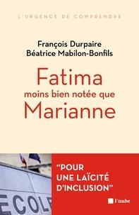 François Durpaire et Béatrice Mabilon-Bonfils - Fatima moins bien notée que Marianne... - L'islam et l'école de la République.