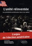 François Durpaire et Thomas Snégaroff - L'unité réinventée - Les présidents américains face à la nation.