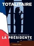 François Durpaire et Farid Boudjellal - La Présidente Tome 2 : Il est encore temps d'éviter le pire....