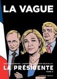 François Durpaire et Laurent Muller - La Présidente Tome 3 : La vague.