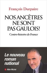 Nos ancêtres ne sont pas gaulois! - Contre-histoire de France.pdf