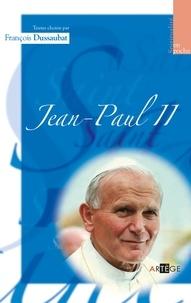 François Dussaubat - Jean-Paul II - Textes choisis par François Dussaubat.