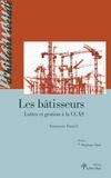 François Duteil - Les bâtisseurs - Luttes et gestion à la CCAS.