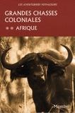 François Edmond-Blanc et Lucien Blancou - Grandes chasses coloniales - Tome 2, Afrique.