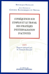 François Edouard - Conséquences sur l'emploi et le travail des stratégies d'externalisation d'activités.