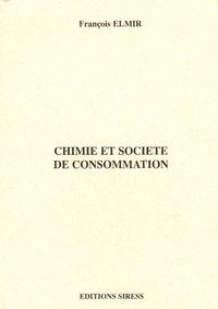 François Elmir - Chimie et société de consommation.