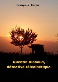 François Emile - Quentin Richaud, détective télécinétique.