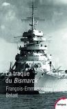 François-Emmanuel Brézet - La traque du Bismarck - Les derniers jours d'un mythe.