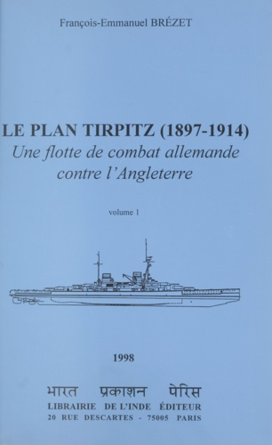 Le plan Tirpitz, 1897-1914 : une flotte de combat allemande contre l'Angleterre (1)
