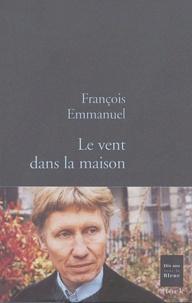 François Emmanuel - Le vent dans la maison.