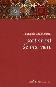François Emmanuel - Portement de ma mère.
